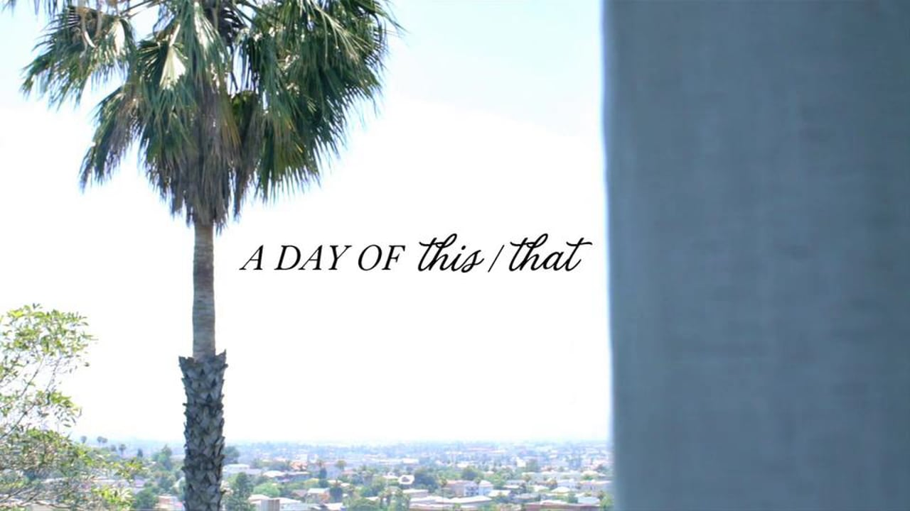 a day of / this & that