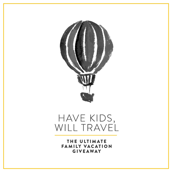 Have Kids Will Travel / Family Getaway Giveaway