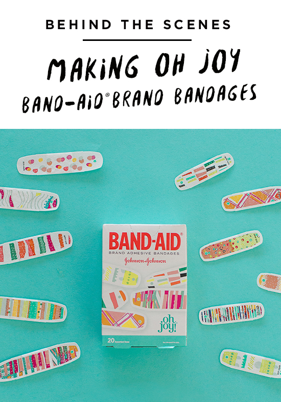 behind the scenes / making oh joy band-aid brand bandages