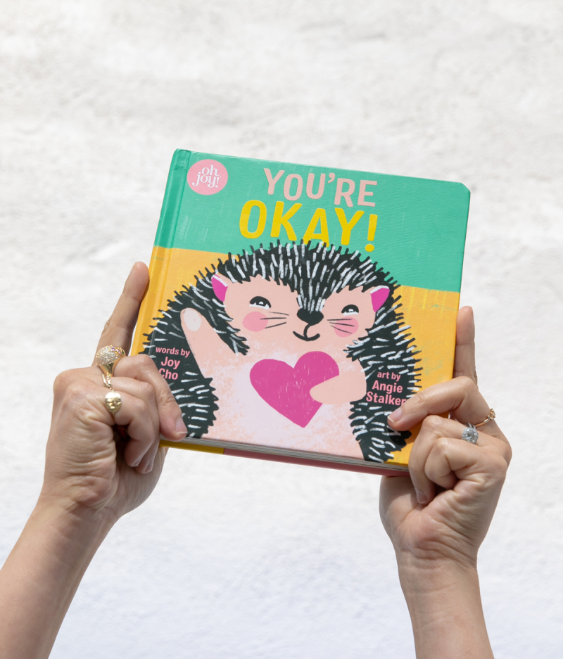You're Okay! by Joy Cho / Illustrated by Angie Stalker